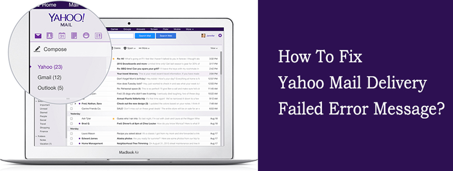 How to fix Yahoo Mail Delivery Failed error message?